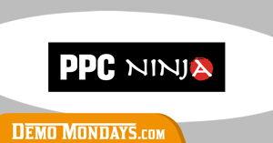 Demo Mondays #55 - PPC Ninja